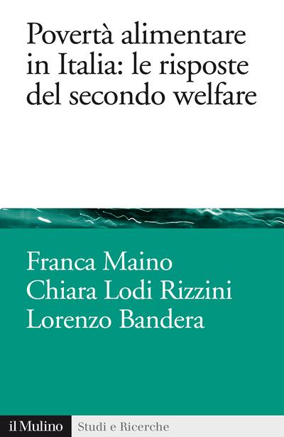 Copertina Povertà alimentare in Italia: le risposte del secondo welfare