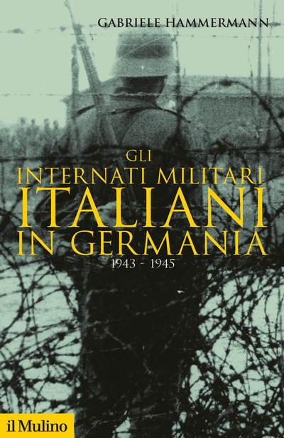 Cover Gli internati militari italiani in Germania